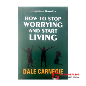 How to stop worrying and start living - Greatdeals99 - Online shopping Biratnagar